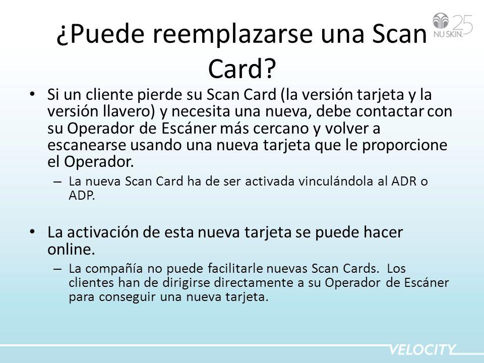 ¿Puede reemplazarse una Scan Card? Si un cliente pierde su Scan Card (la versión tarjeta y la versión llavero) y necesita una nueva, debe contactar co