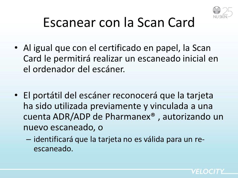 Escanear con la Scan Card Al igual que con el certificado en papel, la Scan Card le permitirá realizar un escaneado inicial en el ordenador del escáne