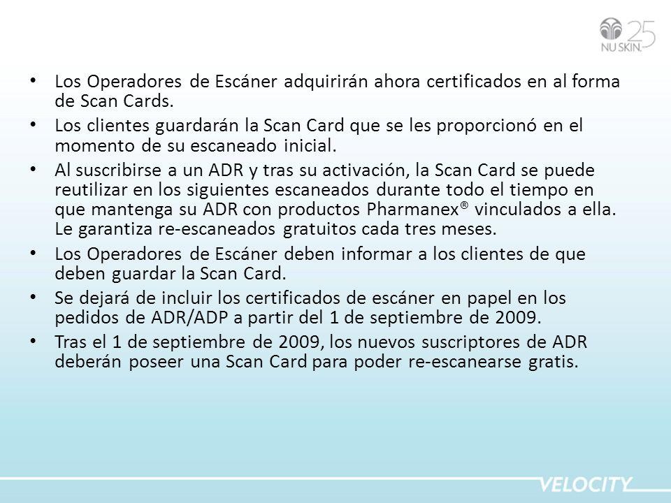 Los Operadores de Escáner adquirirán ahora certificados en al forma de Scan Cards. Los clientes guardarán la Scan Card que se les proporcionó en el mo