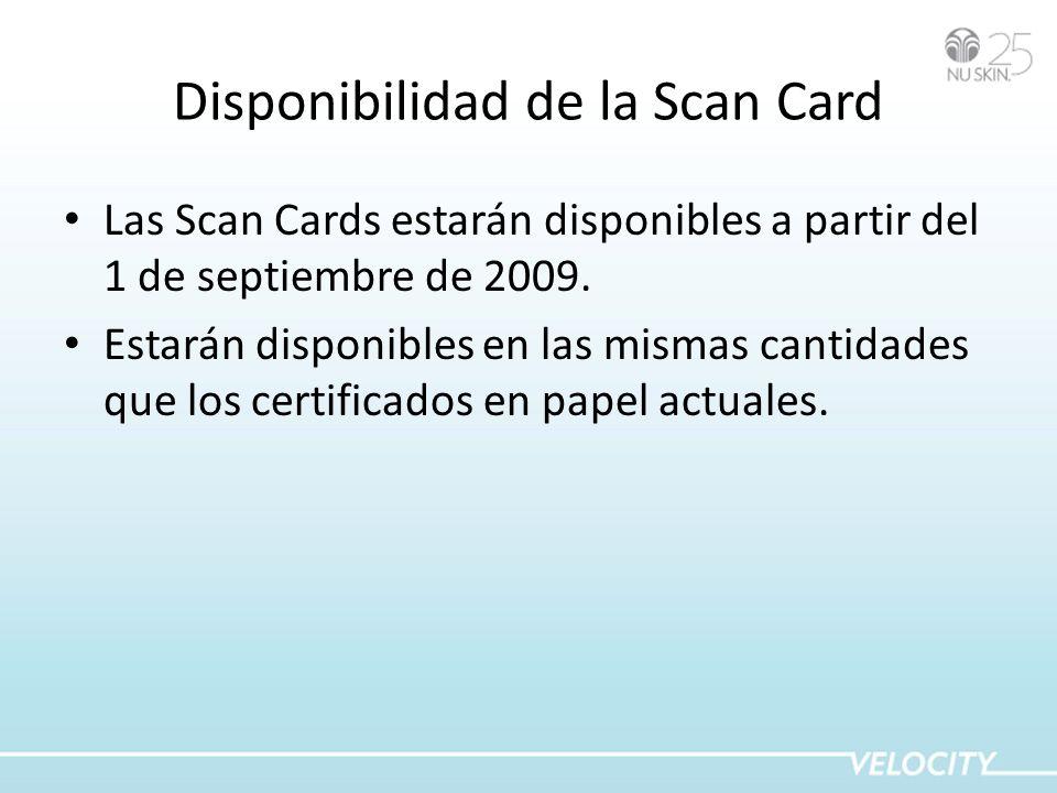 Disponibilidad de la Scan Card Las Scan Cards estarán disponibles a partir del 1 de septiembre de 2009. Estarán disponibles en las mismas cantidades q