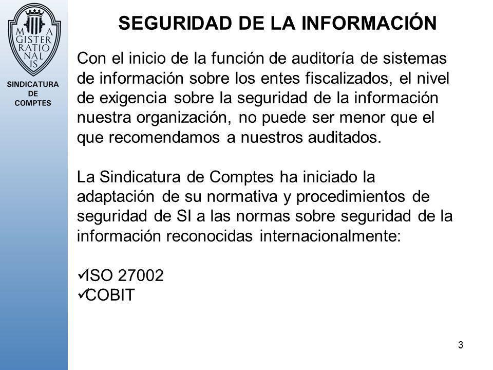 3 SEGURIDAD DE LA INFORMACIÓN Con el inicio de la función de auditoría de sistemas de información sobre los entes fiscalizados, el nivel de exigencia