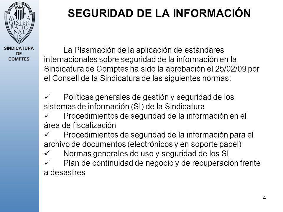 4 SEGURIDAD DE LA INFORMACIÓN La Plasmación de la aplicación de estándares internacionales sobre seguridad de la información en la Sindicatura de Comp