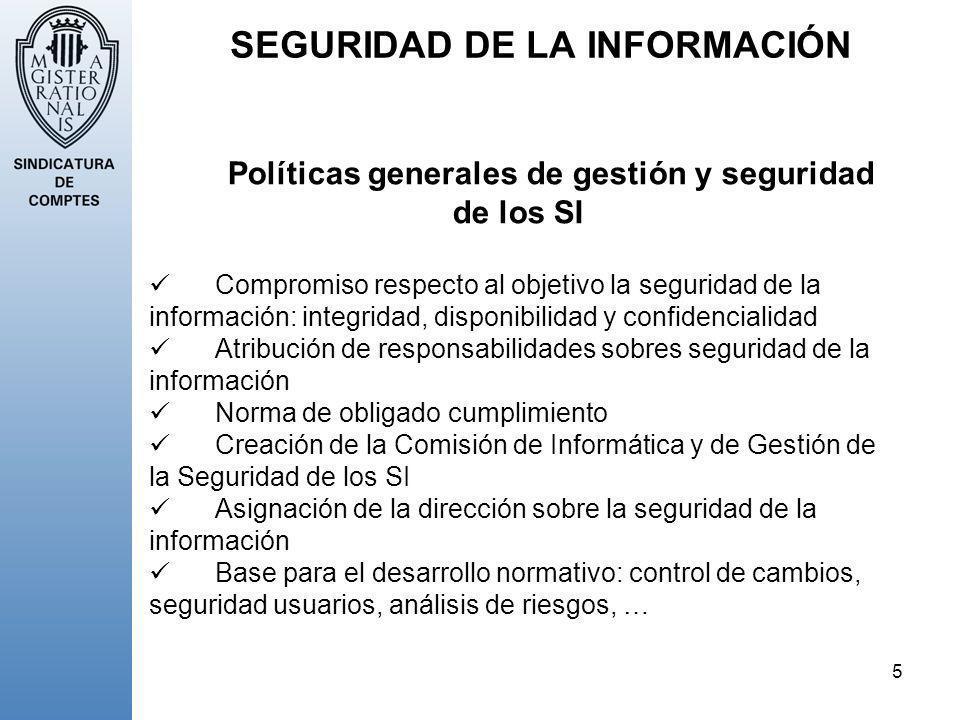 5 SEGURIDAD DE LA INFORMACIÓN Políticas generales de gestión y seguridad de los SI Compromiso respecto al objetivo la seguridad de la información: int