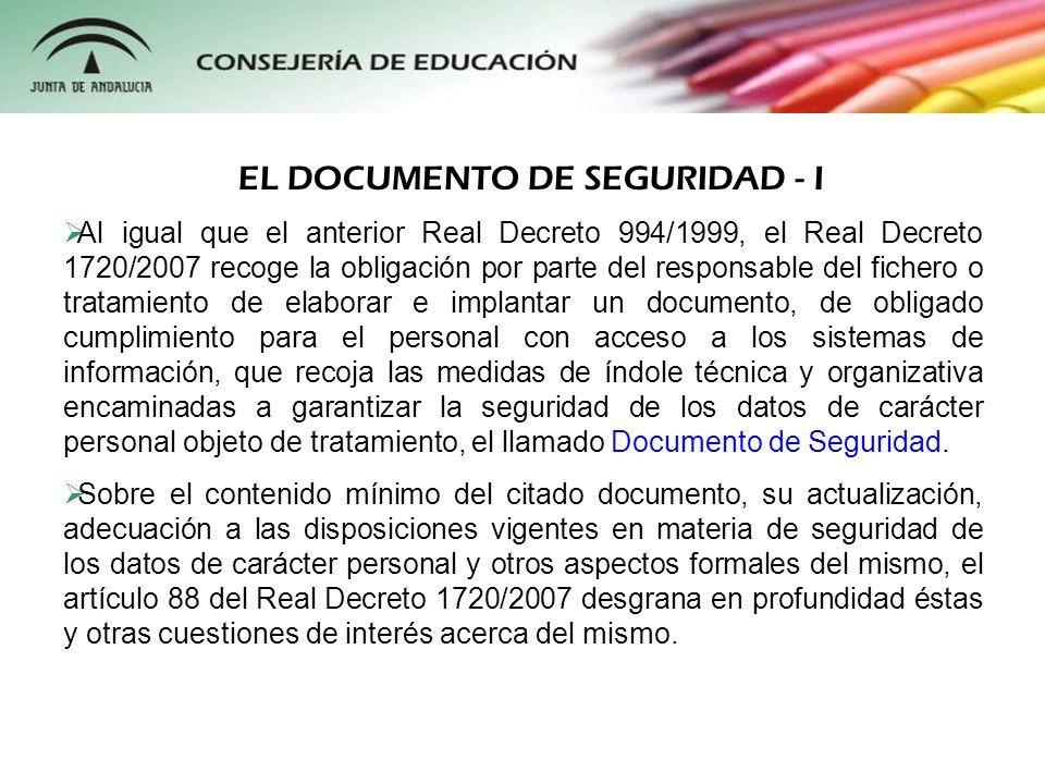 Al igual que el anterior Real Decreto 994/1999, el Real Decreto 1720/2007 recoge la obligación por parte del responsable del fichero o tratamiento de