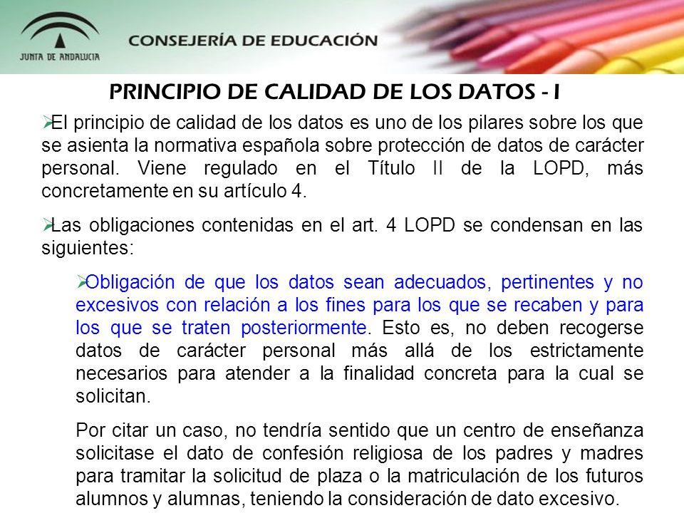 El principio de calidad de los datos es uno de los pilares sobre los que se asienta la normativa española sobre protección de datos de carácter person