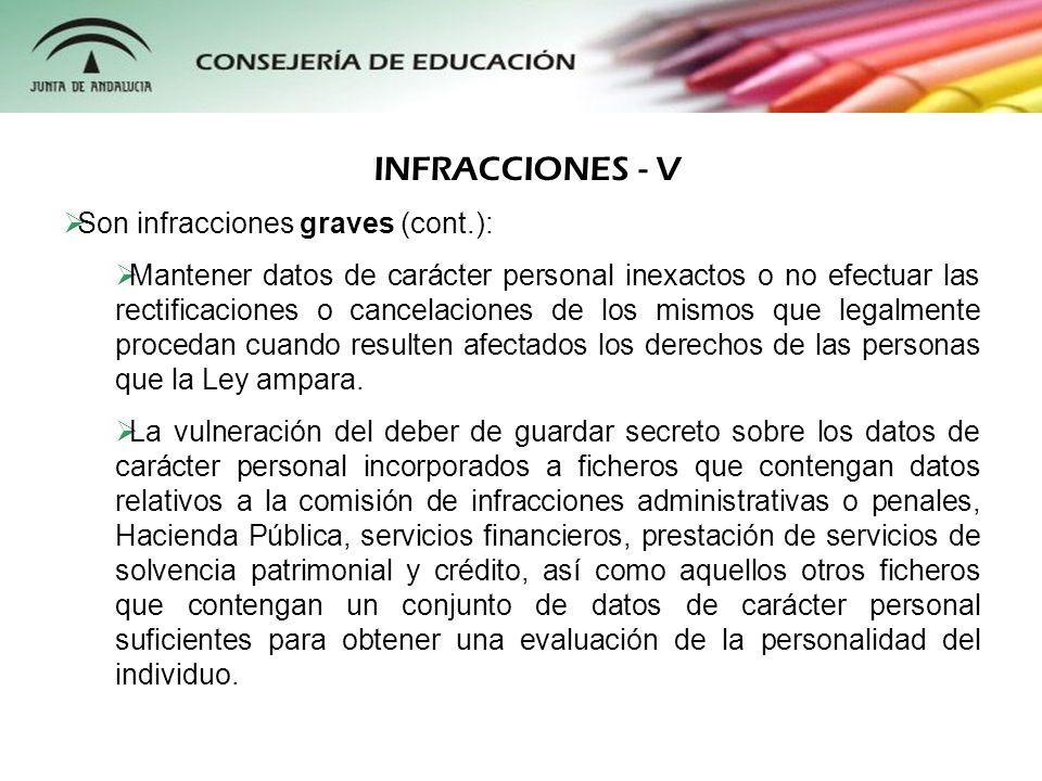 Son infracciones graves (cont.): Mantener datos de carácter personal inexactos o no efectuar las rectificaciones o cancelaciones de los mismos que leg