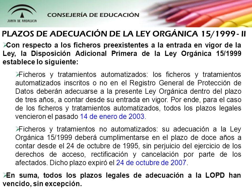 Con respecto a los ficheros preexistentes a la entrada en vigor de la Ley, la Disposición Adicional Primera de la Ley Orgánica 15/1999 establece lo si