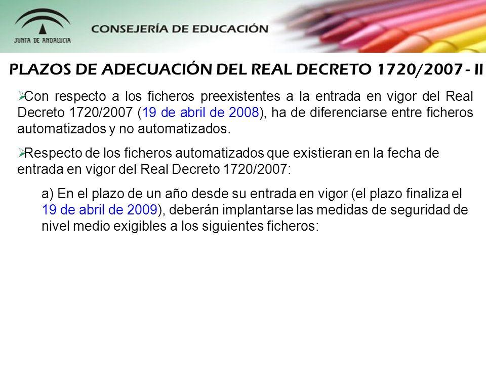 Con respecto a los ficheros preexistentes a la entrada en vigor del Real Decreto 1720/2007 (19 de abril de 2008), ha de diferenciarse entre ficheros a