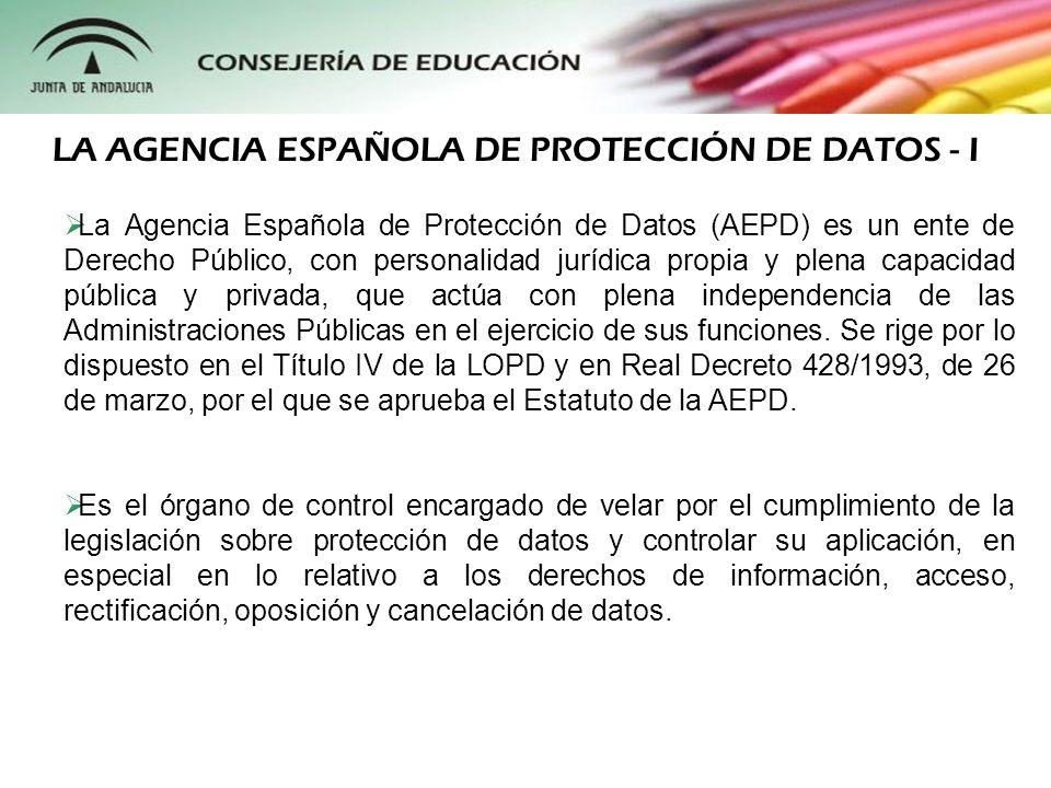 La Agencia Española de Protección de Datos (AEPD) es un ente de Derecho Público, con personalidad jurídica propia y plena capacidad pública y privada,