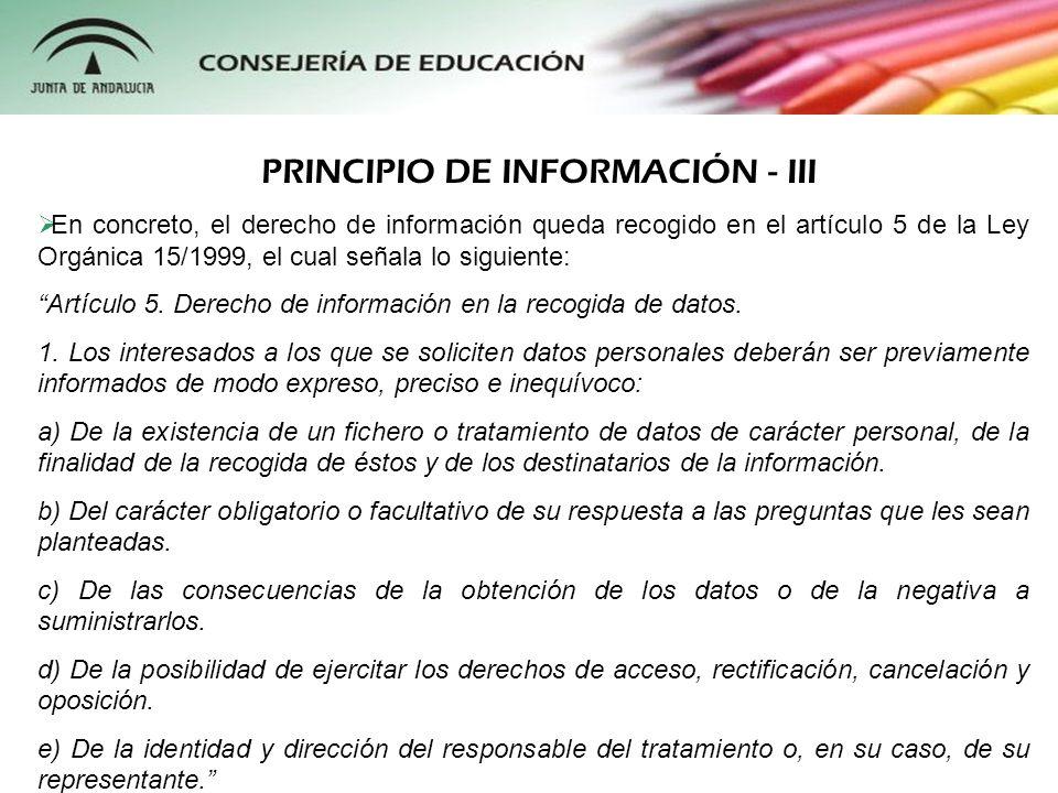 En concreto, el derecho de información queda recogido en el artículo 5 de la Ley Orgánica 15/1999, el cual señala lo siguiente: Artículo 5. Derecho de