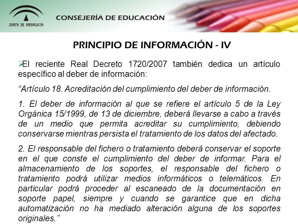 El reciente Real Decreto 1720/2007 también dedica un artículo específico al deber de información: Artículo 18. Acreditación del cumplimiento del deber
