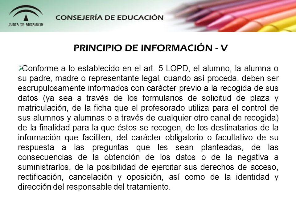 Conforme a lo establecido en el art. 5 LOPD, el alumno, la alumna o su padre, madre o representante legal, cuando así proceda, deben ser escrupulosame