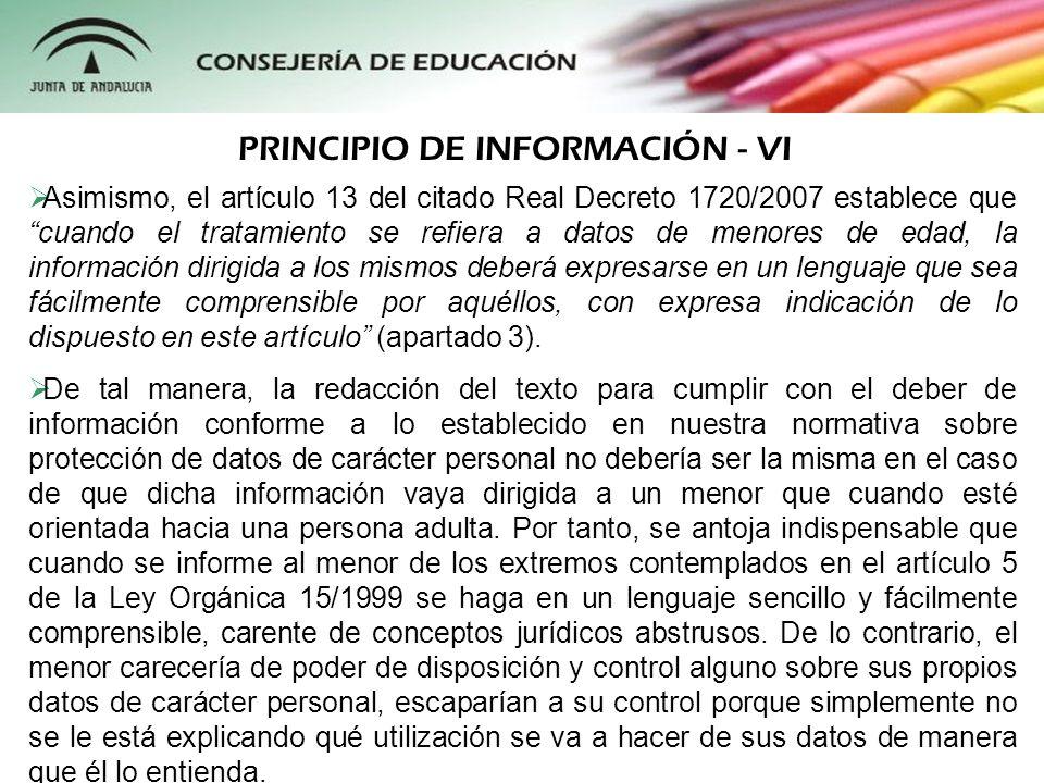 Asimismo, el artículo 13 del citado Real Decreto 1720/2007 establece que cuando el tratamiento se refiera a datos de menores de edad, la información d