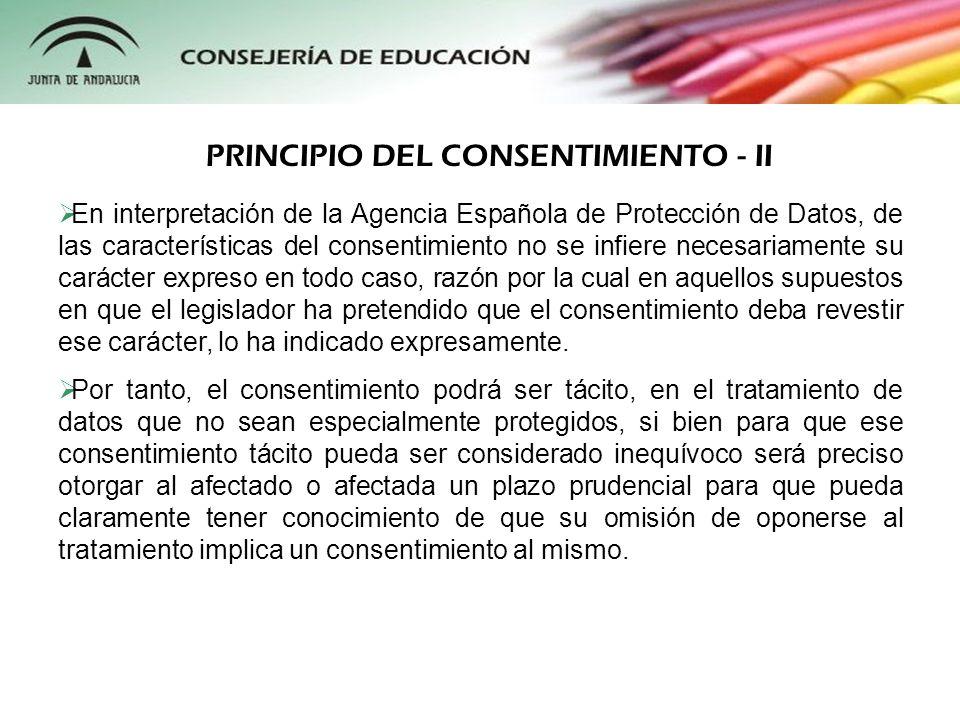 En interpretación de la Agencia Española de Protección de Datos, de las características del consentimiento no se infiere necesariamente su carácter ex