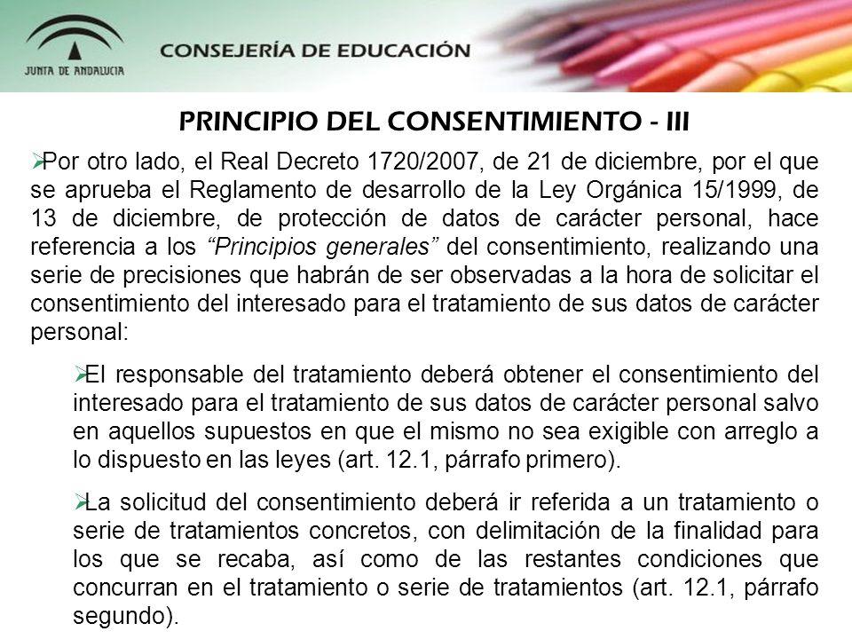 Por otro lado, el Real Decreto 1720/2007, de 21 de diciembre, por el que se aprueba el Reglamento de desarrollo de la Ley Orgánica 15/1999, de 13 de d