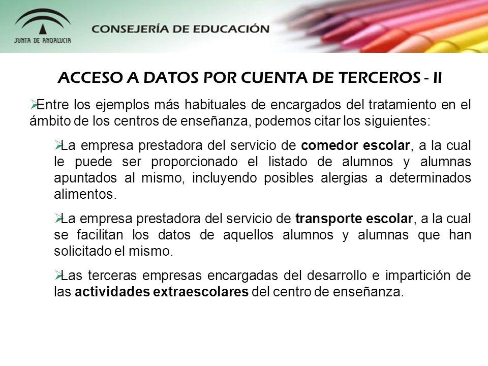 Entre los ejemplos más habituales de encargados del tratamiento en el ámbito de los centros de enseñanza, podemos citar los siguientes: La empresa pre