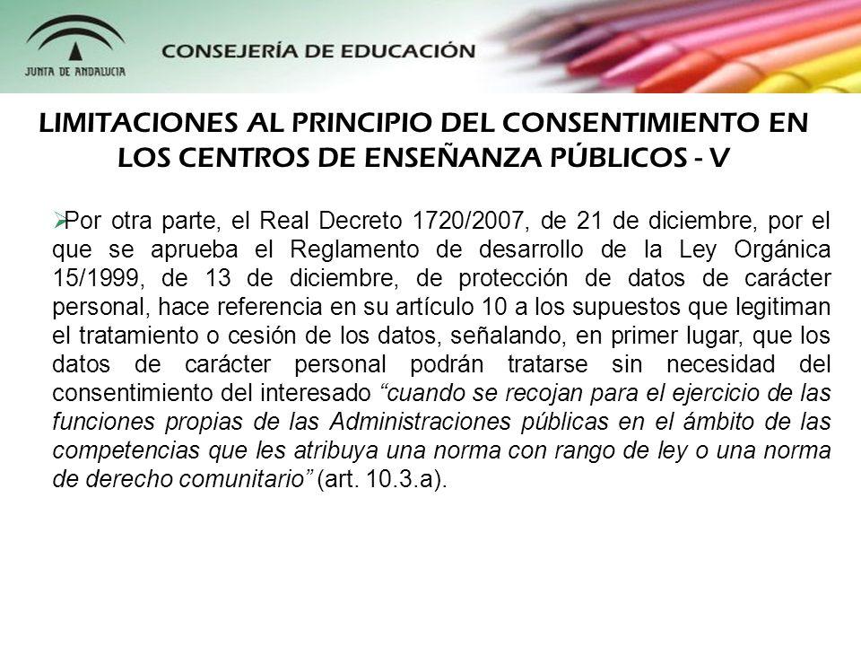 Por otra parte, el Real Decreto 1720/2007, de 21 de diciembre, por el que se aprueba el Reglamento de desarrollo de la Ley Orgánica 15/1999, de 13 de