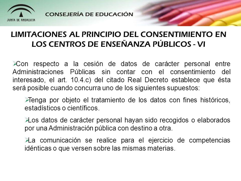 Con respecto a la cesión de datos de carácter personal entre Administraciones Públicas sin contar con el consentimiento del interesado, el art. 10.4.c