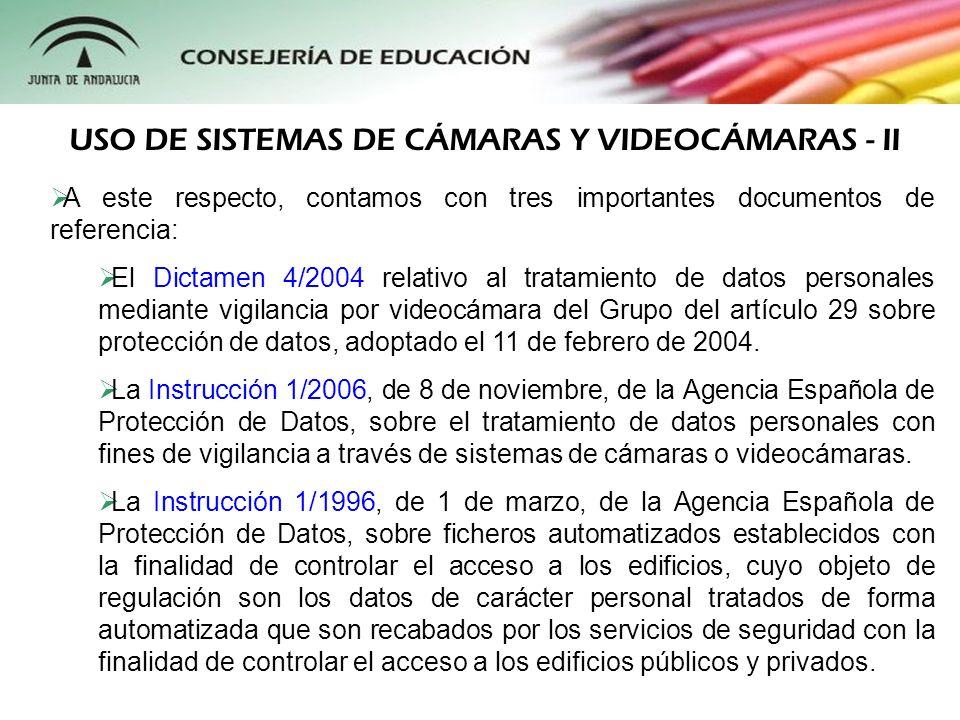 A este respecto, contamos con tres importantes documentos de referencia: El Dictamen 4/2004 relativo al tratamiento de datos personales mediante vigil