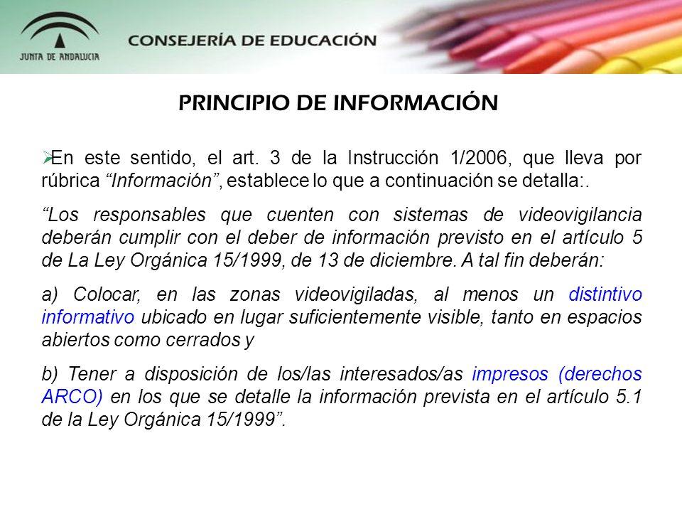 En este sentido, el art. 3 de la Instrucción 1/2006, que lleva por rúbrica Información, establece lo que a continuación se detalla:. Los responsables