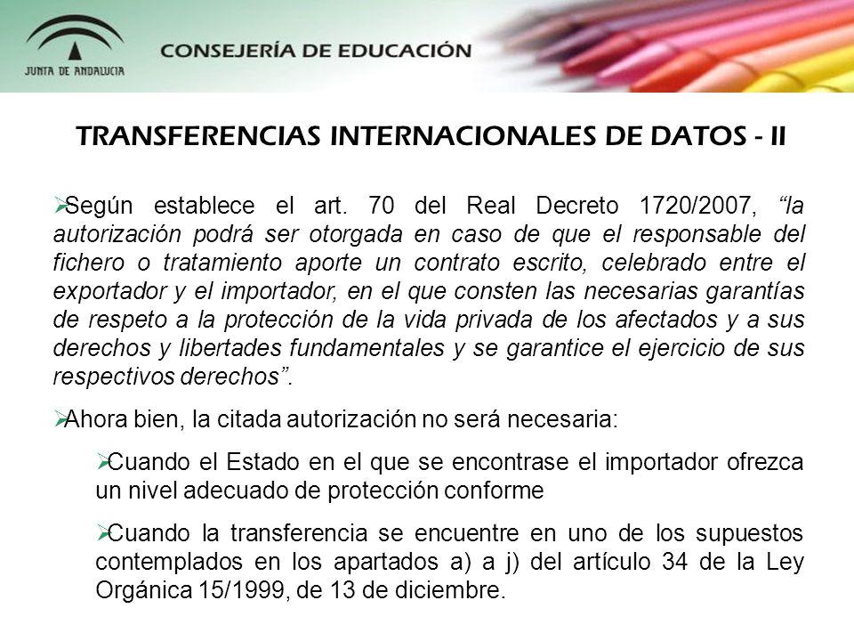 Según establece el art. 70 del Real Decreto 1720/2007, la autorización podrá ser otorgada en caso de que el responsable del fichero o tratamiento apor
