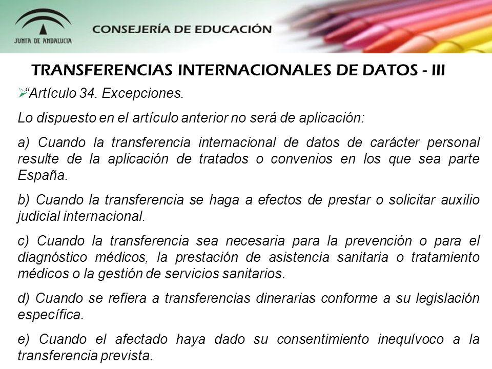 Artículo 34. Excepciones. Lo dispuesto en el artículo anterior no será de aplicación: a) Cuando la transferencia internacional de datos de carácter pe