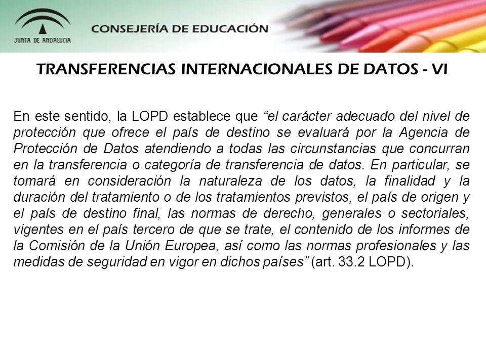 En este sentido, la LOPD establece que el carácter adecuado del nivel de protección que ofrece el país de destino se evaluará por la Agencia de Protec