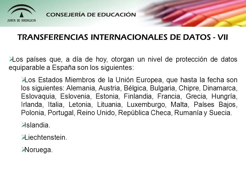 Los países que, a día de hoy, otorgan un nivel de protección de datos equiparable a España son los siguientes: Los Estados Miembros de la Unión Europe