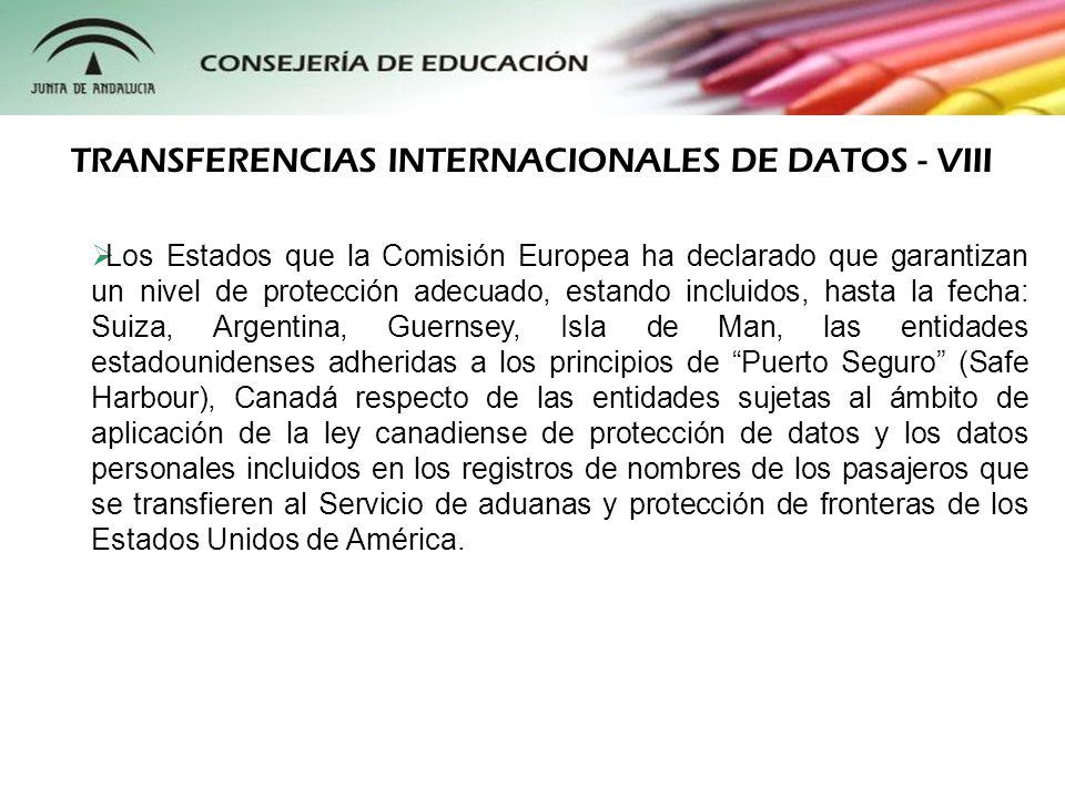 Los Estados que la Comisión Europea ha declarado que garantizan un nivel de protección adecuado, estando incluidos, hasta la fecha: Suiza, Argentina,