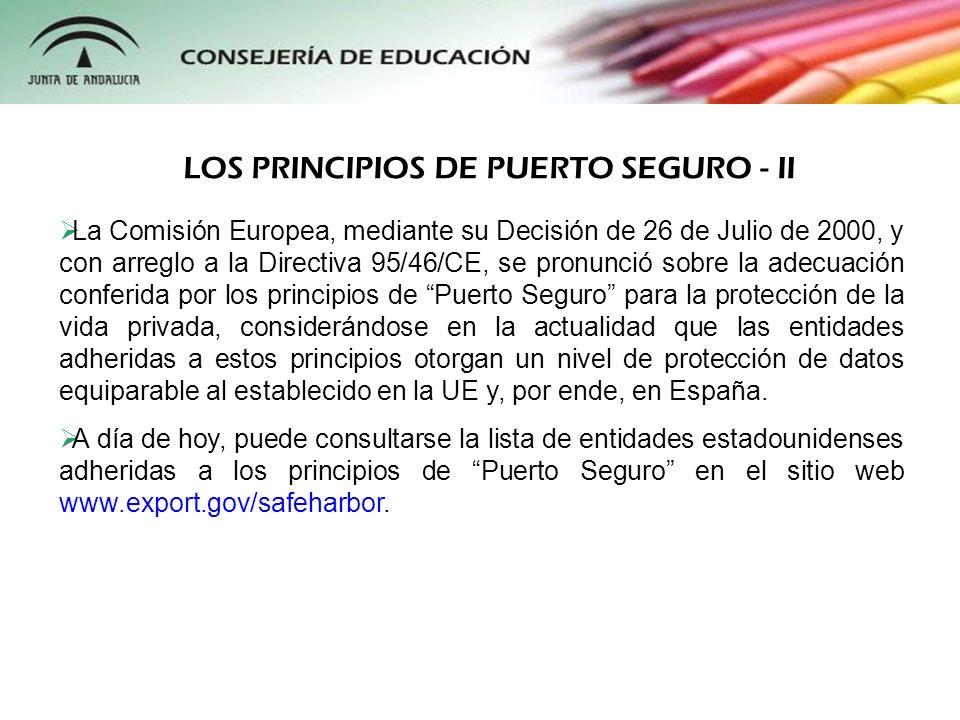 La Comisión Europea, mediante su Decisión de 26 de Julio de 2000, y con arreglo a la Directiva 95/46/CE, se pronunció sobre la adecuación conferida po