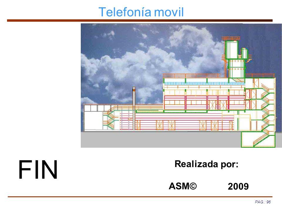 PAG.: 96 Telefonía movil FIN Realizada por: ASM© 2009