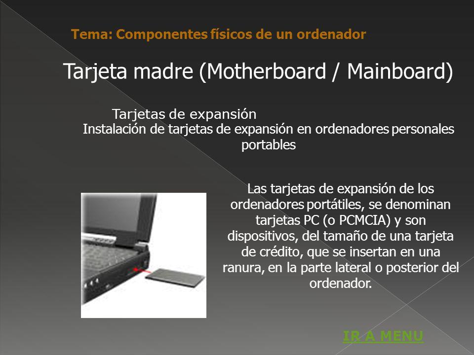 Tarjeta madre (Motherboard / Mainboard) Instalación de tarjetas de expansión en ordenadores personales portables Las tarjetas de expansión de los orde
