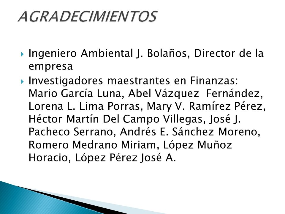 Ingeniero Ambiental J. Bolaños, Director de la empresa Investigadores maestrantes en Finanzas: Mario García Luna, Abel Vázquez Fernández, Lorena L. Li