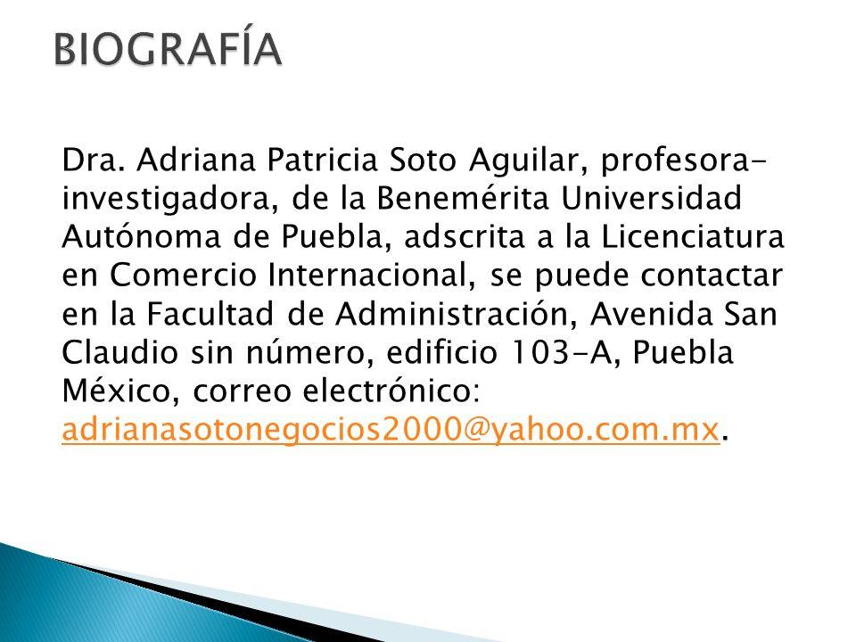 Dra. Adriana Patricia Soto Aguilar, profesora- investigadora, de la Benemérita Universidad Autónoma de Puebla, adscrita a la Licenciatura en Comercio