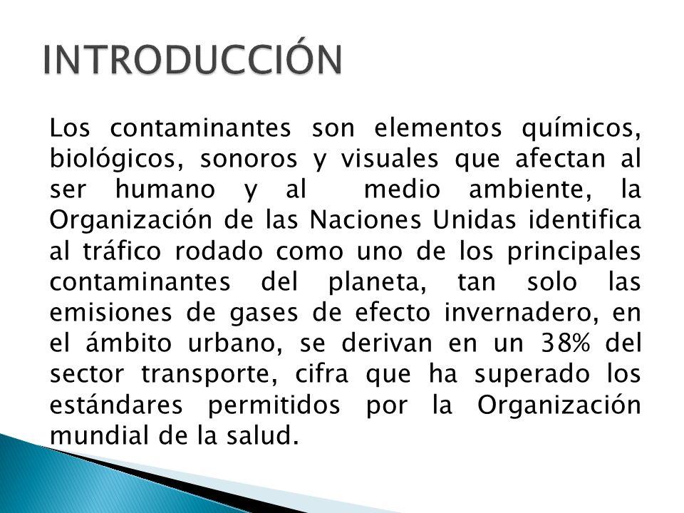 Los contaminantes son elementos químicos, biológicos, sonoros y visuales que afectan al ser humano y al medio ambiente, la Organización de las Nacione