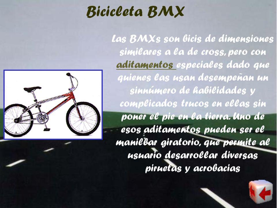Bicicleta de cross Estas bicis son bicis sin cambios de velocidades, favoritas de los niños y adolescentes y utilizadas en competiciones de saltos en