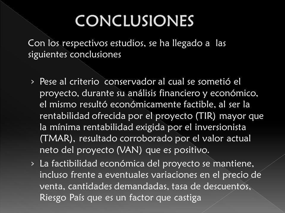 Con los respectivos estudios, se ha llegado a las siguientes conclusiones Pese al criterio conservador al cual se sometió el proyecto, durante su anál