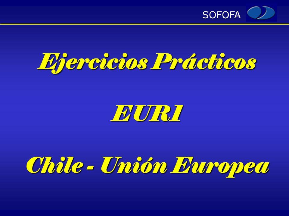 SOFOFA Ejercicios Prácticos EUR1 Chile - Unión Europea