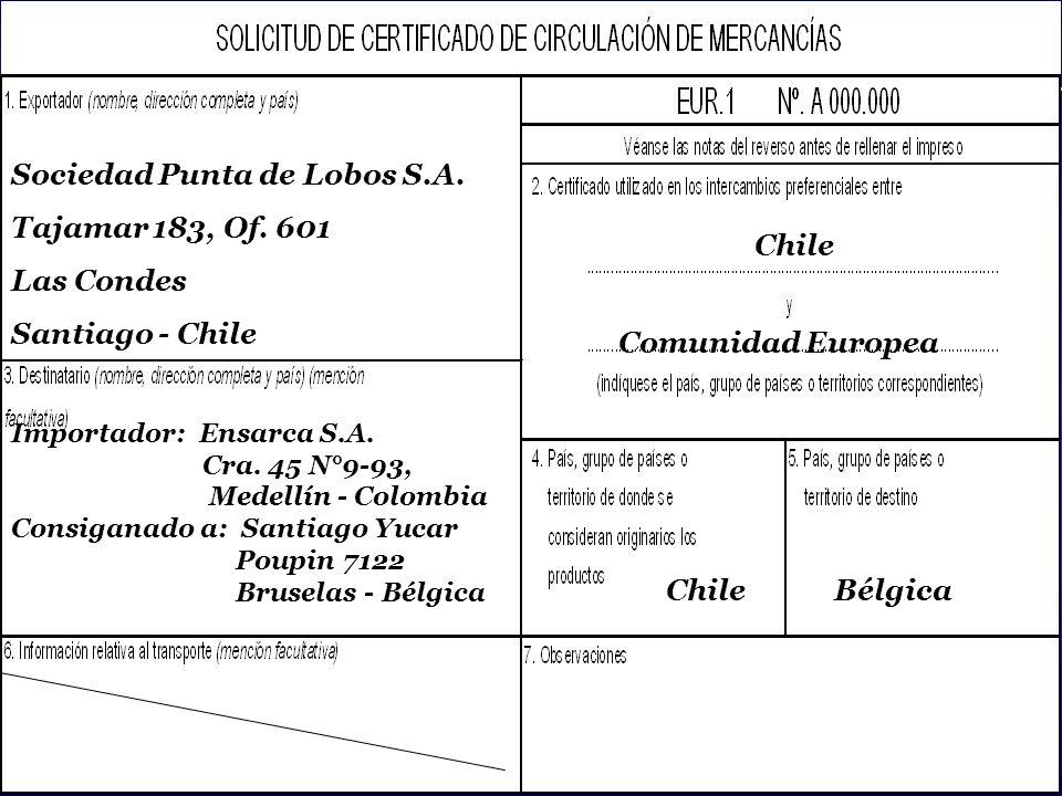 SOFOFA Sociedad Punta de Lobos S.A. Tajamar 183, Of. 601 Las Condes Santiago - Chile Chile Comunidad Europea ChileBélgica Importador: Ensarca S.A. Cra