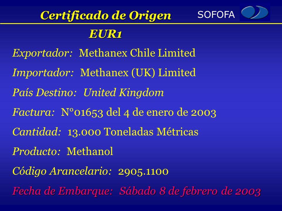 SOFOFA Exportador: Methanex Chile Limited Importador: Methanex (UK) Limited País Destino: United Kingdom Factura: N°01653 del 4 de enero de 2003 Canti