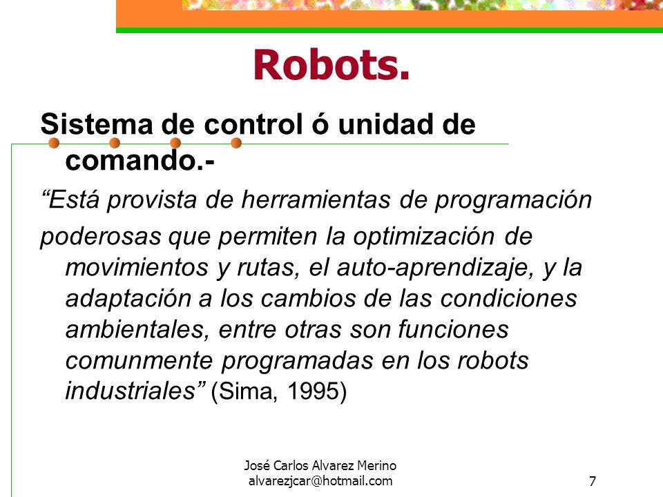 7 Robots. Sistema de control ó unidad de comando.- Está provista de herramientas de programación poderosas que permiten la optimización de movimientos