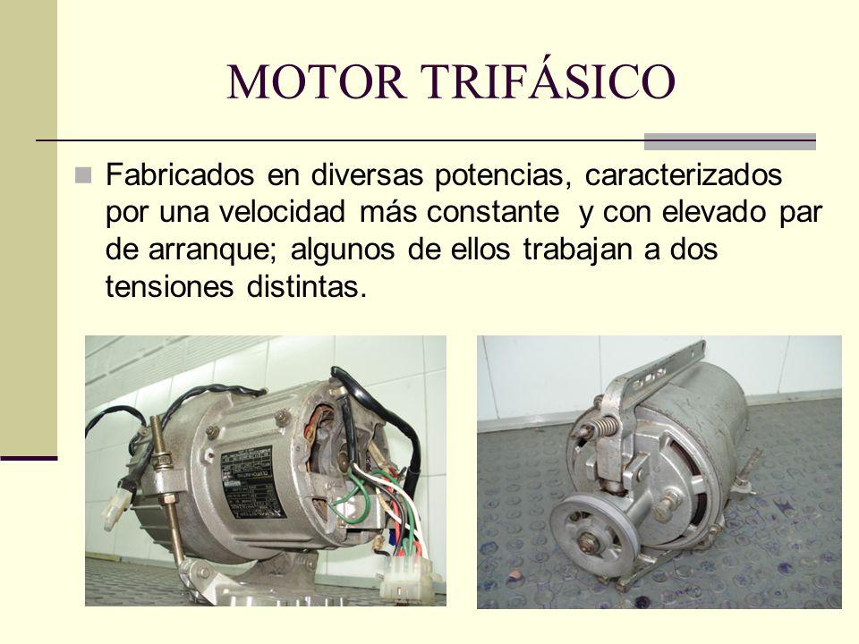 MOTOR TRIFÁSICO Fabricados en diversas potencias, caracterizados por una velocidad más constante y con elevado par de arranque; algunos de ellos traba