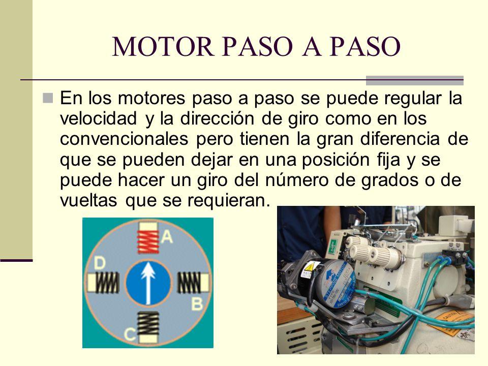 MOTOR PASO A PASO En los motores paso a paso se puede regular la velocidad y la dirección de giro como en los convencionales pero tienen la gran difer