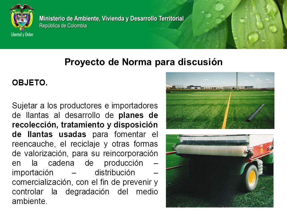 OBJETO. Sujetar a los productores e importadores de llantas al desarrollo de planes de recolección, tratamiento y disposición de llantas usadas para f