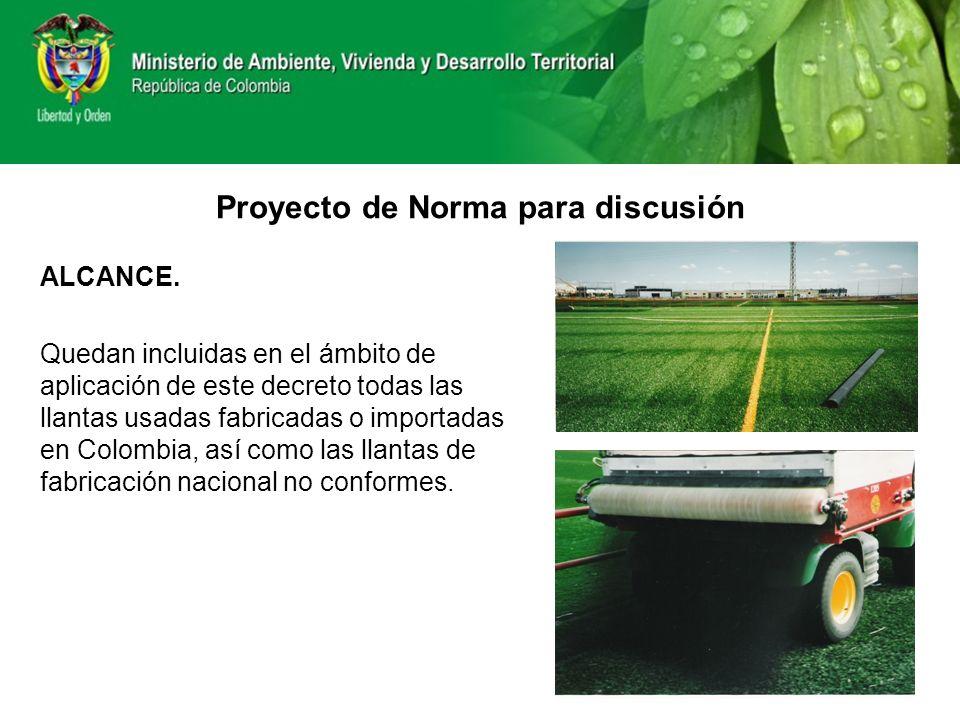 ALCANCE. Quedan incluidas en el ámbito de aplicación de este decreto todas las llantas usadas fabricadas o importadas en Colombia, así como las llanta