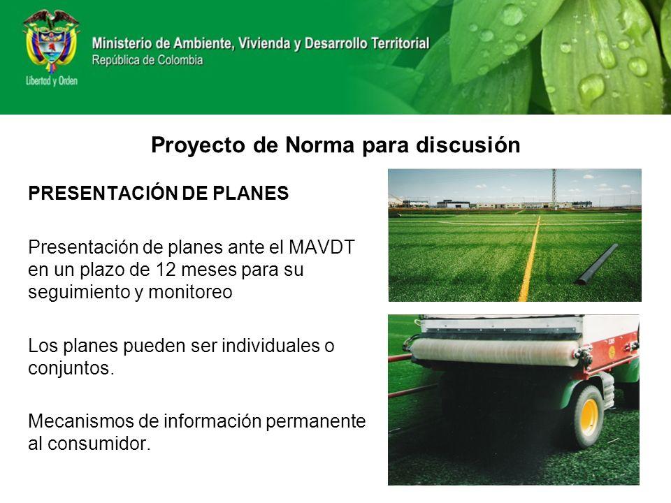 PRESENTACIÓN DE PLANES Presentación de planes ante el MAVDT en un plazo de 12 meses para su seguimiento y monitoreo Los planes pueden ser individuales