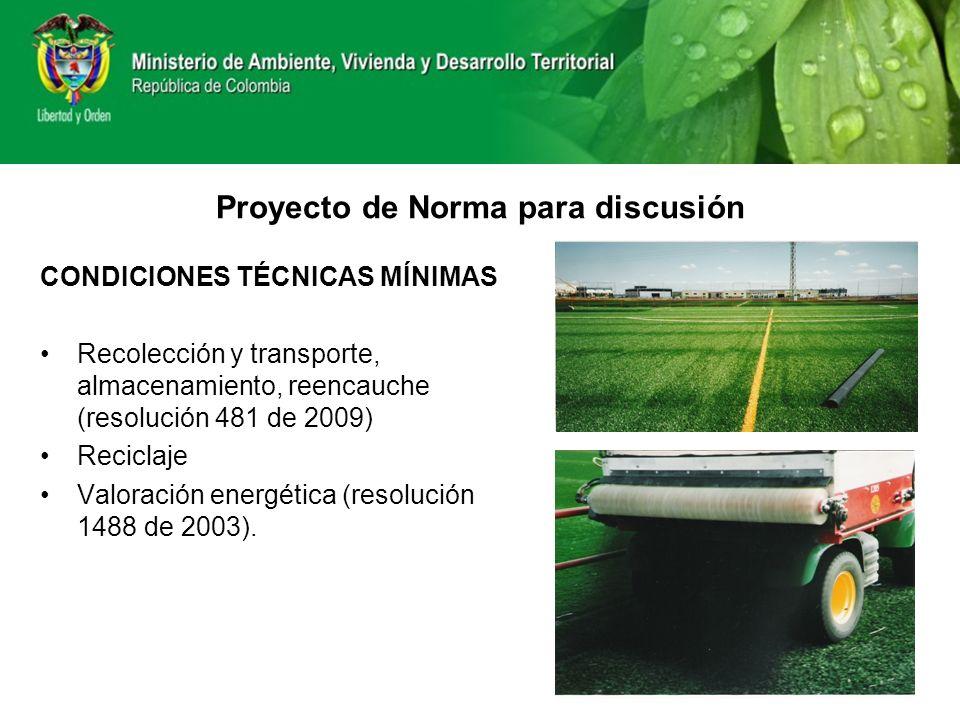 CONDICIONES TÉCNICAS MÍNIMAS Recolección y transporte, almacenamiento, reencauche (resolución 481 de 2009) Reciclaje Valoración energética (resolución