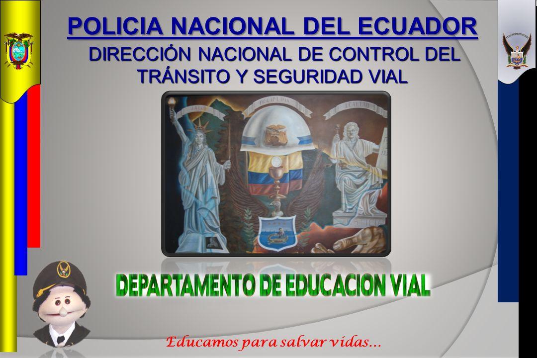 POLICIA NACIONAL DEL ECUADOR POLICIA NACIONAL DEL ECUADOR DIRECCIÓN NACIONAL DE CONTROL DEL TRÁNSITO Y SEGURIDAD VIAL DIRECCIÓN NACIONAL DE CONTROL DE