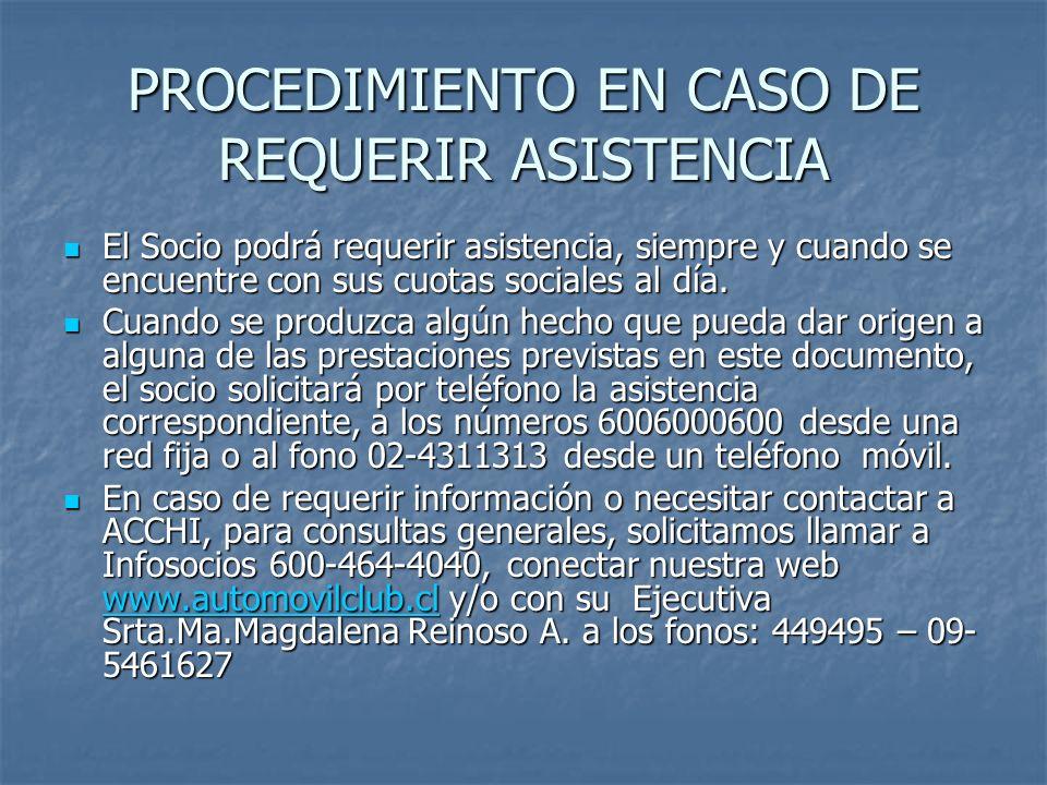 PROCEDIMIENTO EN CASO DE REQUERIR ASISTENCIA El Socio podrá requerir asistencia, siempre y cuando se encuentre con sus cuotas sociales al día.