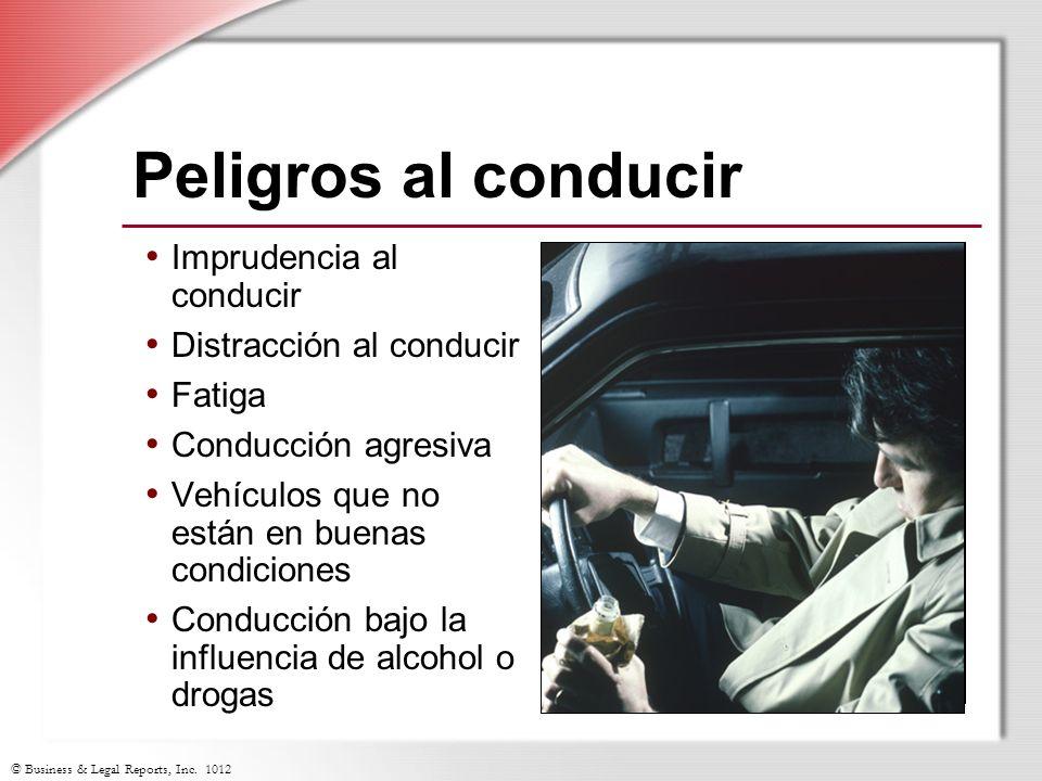 © Business & Legal Reports, Inc. 1012 Peligros al conducir Imprudencia al conducir Distracción al conducir Fatiga Conducción agresiva Vehículos que no